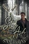 Stag and the Ash (The Rowan Harbor Cycle #5)