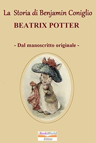 La Storia di Benjamin Coniglio: Libro illustrato dalla versione originale del 1904