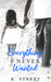 Everything I Never Wanted by K.  Street