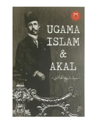 Hasil gambar untuk Kitab Syed Sheikh Al Hadi Agama Islam dan akal