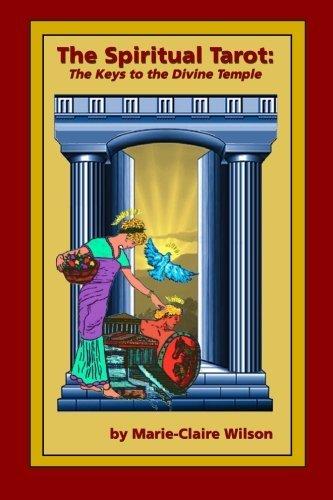 The Spiritual Tarot: The Keys to the Divine Temple: