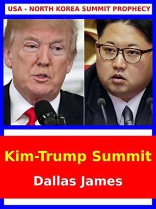Kim - Trump Summit: USA - North Korea Summit Prophecy