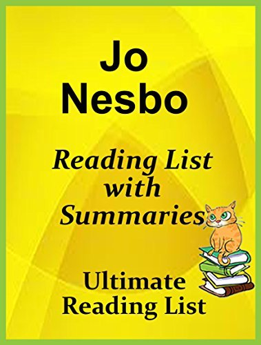 JO NESBO READING LIST WITH SUMMARIES AND CHECKLIST: JO NESBO READING LIST - ALL SERIES AND STANDALONE NOVELS WITH SHORT SUMMARIES (Ultimate Reading List Book 59)