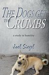 The Dogs Get the Crumbs: A Study in Humility