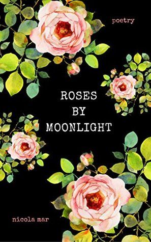 Roses by Moonlight by Nicola Mar
