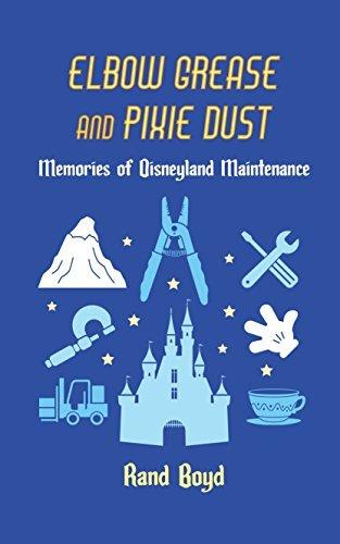 Elbow Grease and Pixie Dust: Memories of Disneyland Maintenance