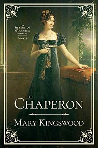 The Chaperon (Sisters of Woodside Mysteries, #2)
