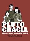 Plutocracia. Crónica de un monopolio global.