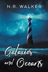 Galaxies and Oceans by N.R. Walker