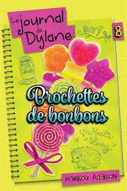 Brochettes de bonbons ( Le journal de Dylane #8)