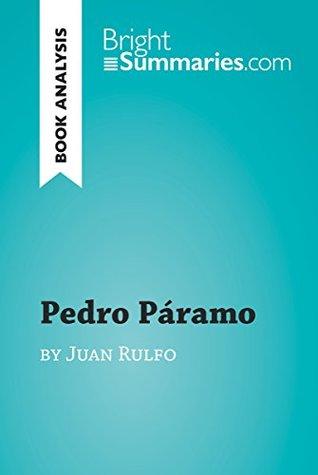 Pedro Páramo by Juan Rulfo (Book Analysis): Detailed Summary, Analysis and Reading Guide (BrightSummaries.com)