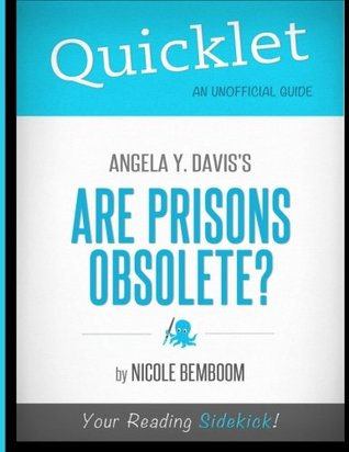 Quicklet - Angela Y. Davis's Are Prisons Obsolete?