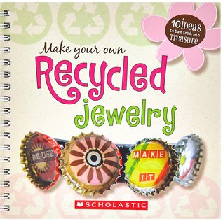 Make Your Own Recycled Jewelry