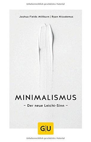 Minimalismus: Der neue Leicht-Sinn
