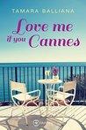 Love me if you Cannes by Tamara Balliana