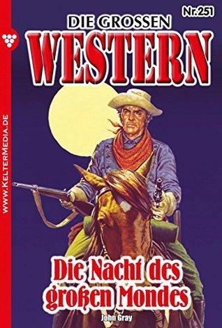 Die großen Western 251: Die Nacht des großen Mondes