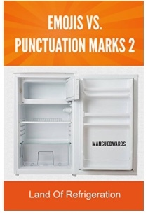 Emojis Vs. Punctuation Marks 2: Land Of Refrigeration (Emojis Vs. Punctuation Marks #2)