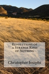 Revolutions of a Strange Kind of Nothing