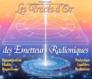 Les tracés d'or des émetteurs radioniques
