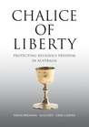 Chalice of Liberty: Protecting Religious Freedom in Australia