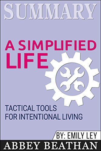 Summary: A Simplified Life: Tactical Tools for Intentional Living