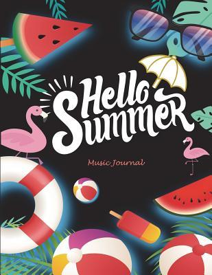 Hello Summer: Music Journal: Music Composition Books, Music Manuscript Paper 120 Pages Large Print 8.5 X 11 Blank Guitar Tab, Blank Staff Paper