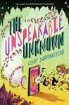 The Unspeakable Unknown by Eliot Sappingfield