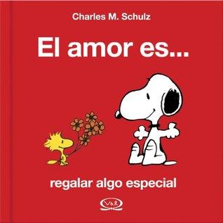 El Amor/ Love: Es Regalar Algo Especial/ It's Give Something Special