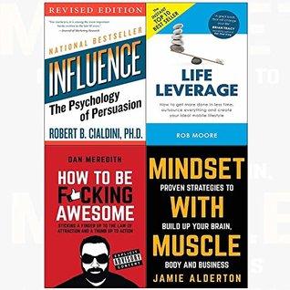 Influence / Life Leverage / How to be F*cking Awesome / Mindset with Muscle