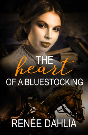 The Heart of a Bluestocking by Renée Dahlia