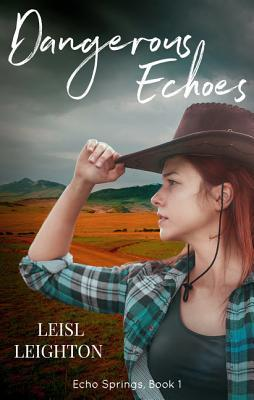 Dangerous Echoes by Leisl Leighton