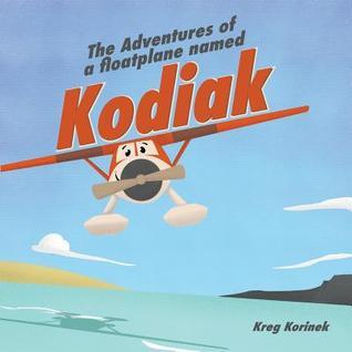 The Adventures of a Floatplane Named Kodiak