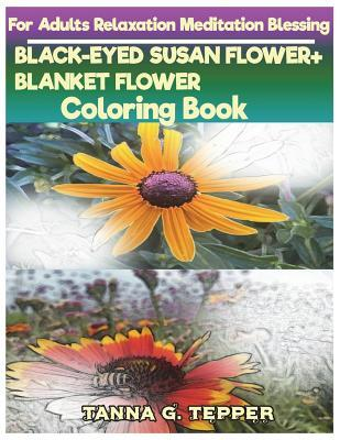 Black-Eyed Susan Flower+blanket Flower Coloring Book for Adults Relaxation: Sketch Coloringbook Grayscale Pictures
