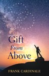 Gift From Above by Frank Cardinale