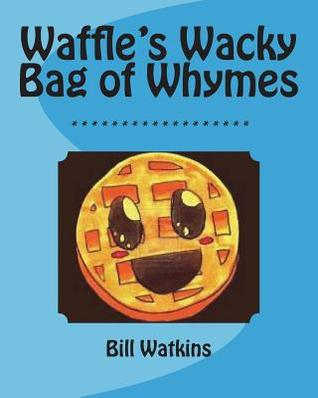 Waffle's Wacky Bag of Whymes