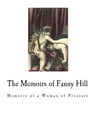 The Memoirs of Fanny Hill: Classic Erotica
