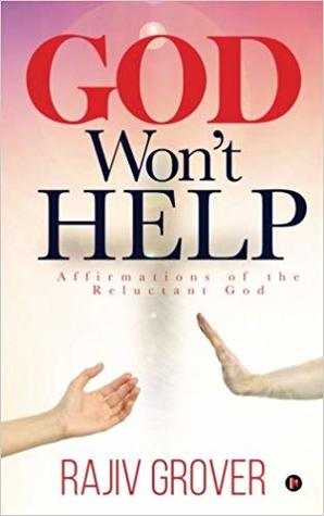 God Won't Help: Affirmations of the Reluctant God