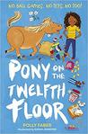 Pony on the Twelfth Floor