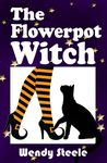 The Flowerpot Witch (A Wendy Woo Witch Lit Novel, #3)