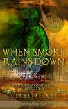 When Smoke Rains Down (Kingdom Come, #2)