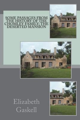 Some Passages from the History of the Chomley Family; The Deserted Mansion