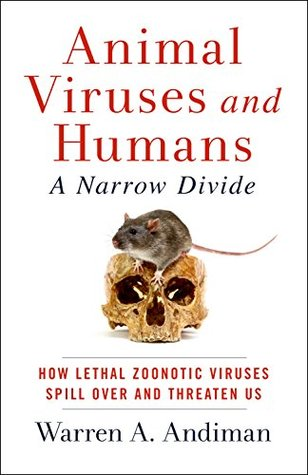 Animal Viruses and Humans, a Narrow Divide: How Lethal Zoonotic Viruses Spill Over and Threaten Us