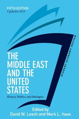 The Middle East and the United States, Student Economy Edition: History, Politics, and Ideologies, Updated 2013 Edition