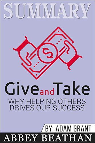 Summary: Give and Take: Why Helping Others Drives Our Success