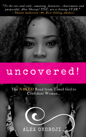 Uncovered! From Timid Girl To Confident Woman