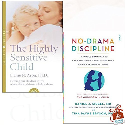 Highly Sensitive Child and No-Drama Discipline 2 Books Bundle Collection With Gift Journal - Helping Our Children Thrive When the World Overwhelms Them, the whole-brain way to calm the chaos and nurture your child's developing mind