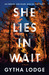 She Lies in Wait (DCI Jonah Sheens, #1) by Gytha Lodge