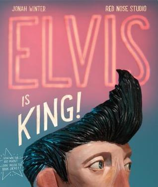 Elvis Is King! by Jonah Winter