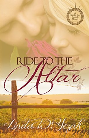 Ride to the Altar: a Circle Bar Ranch novel