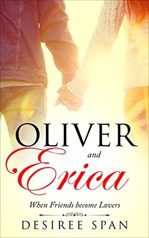 Oliver and Erica: When Friends become Lovers